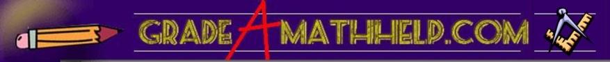GradeAmathhelp.com:  Free Math Help